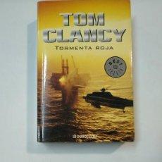 Libros de segunda mano: TORMENTA ROJA. - TOM CLANCY. BESTSELLER DEBOLSILLO. TDK360. Lote 147890482