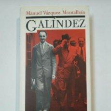 Libros de segunda mano: GALINDEZ. MANUEL VAZQUEZ MONTALBAN. CIRCULO DE LECTORES. TDK360. Lote 147891634