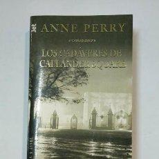 Libros de segunda mano: LOS CADÁVERES DE CALLANDER SQUARE. - ANNE PERRY. TDK360. Lote 147893726