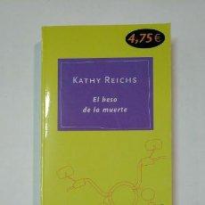 Libros de segunda mano: EL BESO DE LA MUERTE. REICHS, - KATHY. - TDK360. Lote 147897618