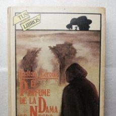 Libros de segunda mano: GASTON LEROUX - EL PERFUME DE LA DAMA DE NEGRO - ANAYA - TUS LIBROS, 47 - 1ª EDICIÓN, 1984. Lote 148099054
