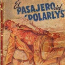 Libros de segunda mano: GEORGES SIMENON, EL PASAJERO DEL POLARLYS, LA NOVELA AVENTURA, PUBLICACIÓN QUINCENAL, AÑO 1941. Lote 148190158