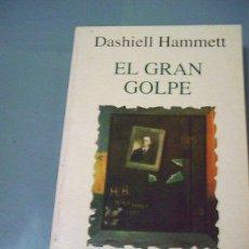 Libros de segunda mano: EL GRAN GOLPE - DASHIELL HAMMETT.. Lote 148208390