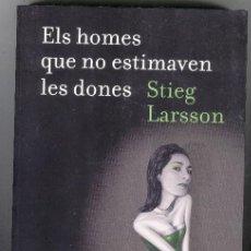 Libros de segunda mano: ELS HOMES QUE NO ESTIMAVEN LES DONES. MILLENNIUM I, 2009.. Lote 148604088