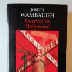 Livres d'occasion: CUERVOS DE HOLLYWOOD - JOSEPH WAMBAUGH - ED LA OTRA ORILLA 2008. Lote 148686870