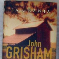 Livros em segunda mão: LA GRANJA - JOHN GRISHAM - EDICIONES B 2001 - VER DESCRIPCIÓN Y FOTOS. Lote 148793306