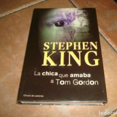 Libros de segunda mano: STEPHEN KING LA CHICA QUE AMABA A TOM GORDON CIRCULO DE LECTORES 1999 TAPA DURA. Lote 148974694