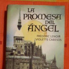 Libros de segunda mano: LA PROMESA DEL ANGEL FREDERIC LENOIR VIOLETTE CABESOS CIRCULO DE LECTORES. Lote 149042146