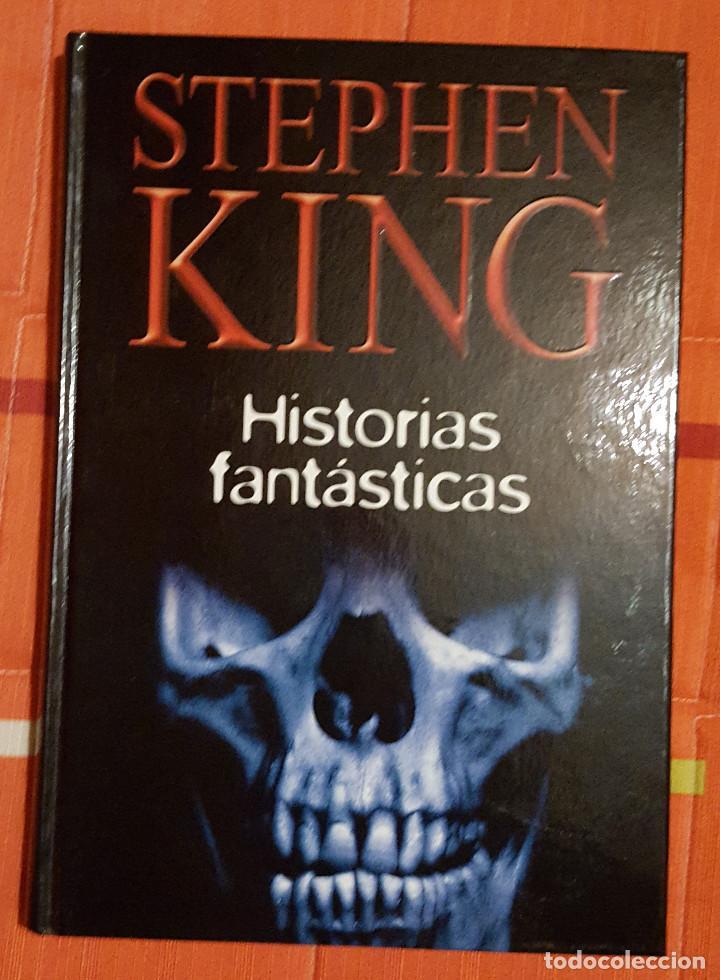 STEPHEN KING HISTORIAS FANTASTICAS TAPA DURA 220 PAG. (Libros de segunda mano (posteriores a 1936) - Literatura - Narrativa - Terror, Misterio y Policíaco)
