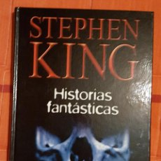 Libros de segunda mano: STEPHEN KING HISTORIAS FANTASTICAS TAPA DURA 220 PAG.. Lote 149045942