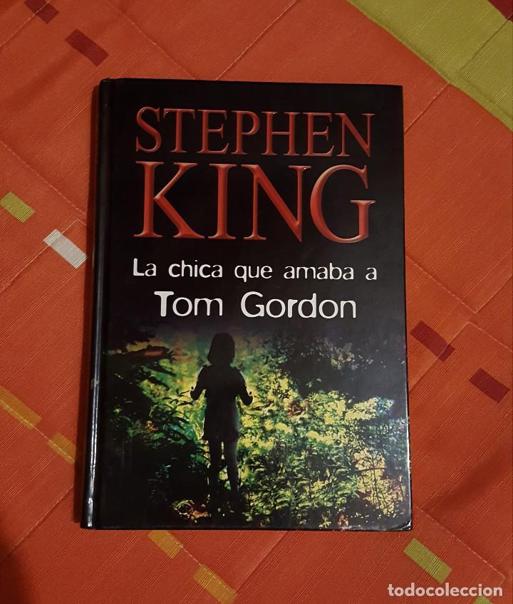 LA CHICA QUE AMABA A TOM GORDON STEPHEN KING ED. RBA TAPA DURA (Libros de segunda mano (posteriores a 1936) - Literatura - Narrativa - Terror, Misterio y Policíaco)