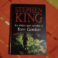 Libros de segunda mano: LA CHICA QUE AMABA A TOM GORDON STEPHEN KING ED. RBA TAPA DURA. Lote 149617526