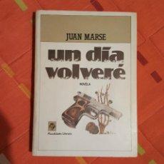 Libros de segunda mano: UN DÍA VOLVERE JUAN MARSE NOVELA PLAZA&JANES LITERARIA. Lote 149619974