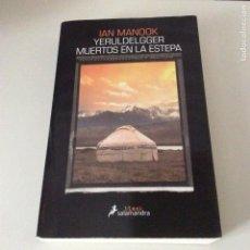 Libros de segunda mano: YERULDELGGER MUERTOS EN LA ESTEPA IAN MANOOK. Lote 149711938