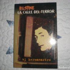 Libros de segunda mano: EL HERMANASTRO-LA CALLE DEL TERROR-;R.L.STINE;EDICIONES B 2000. Lote 149807958