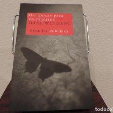 Libros de segunda mano: MARIPOSAS PARA LOS MUERTOS (DIANE WEI LIANG) EDITORIAL SIRUELA. Lote 149875134