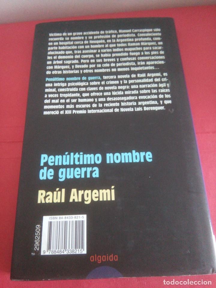 Libros de segunda mano: Penúltimo nombre de guerra - Raúl Argemi - - Foto 2 - 150473546