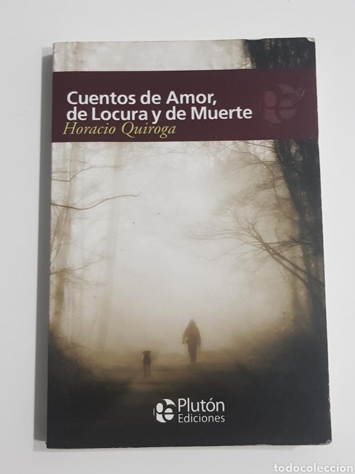 CUENTOS DE AMOR, DE LOCURA Y DE MUERTE. HORACIO QUIROGA - TDK1 (Libros de segunda mano (posteriores a 1936) - Literatura - Narrativa - Terror, Misterio y Policíaco)
