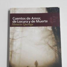 Libros de segunda mano: CUENTOS DE AMOR, DE LOCURA Y DE MUERTE. HORACIO QUIROGA - TDK1. Lote 150492870