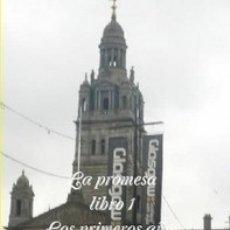 Libros de segunda mano: LA PROMESA LIBRO 1 LOS PRIMEROS AÑOS PARTE 7 LA CIUDAD DE LAS FLORES (EN ESPAÑOL, ESCOCÉS E INGLÉS). Lote 44217615