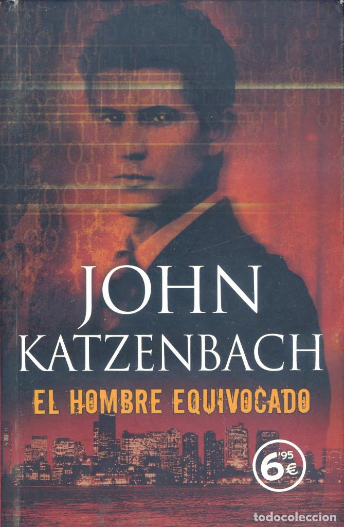 EL HOMBRE EQUIVOCADO, JOHN KATZENBACH (Libros de segunda mano (posteriores a 1936) - Literatura - Narrativa - Terror, Misterio y Policíaco)
