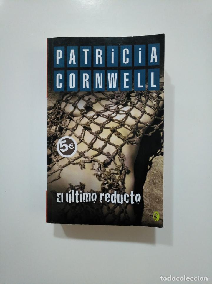 EL ÚLTIMO REDUCTO. - CORNWELL, PATRICIA D. TDK361 (Libros de segunda mano (posteriores a 1936) - Literatura - Narrativa - Terror, Misterio y Policíaco)