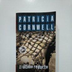 Libros de segunda mano: EL ÚLTIMO REDUCTO. - CORNWELL, PATRICIA D. TDK361. Lote 150798070