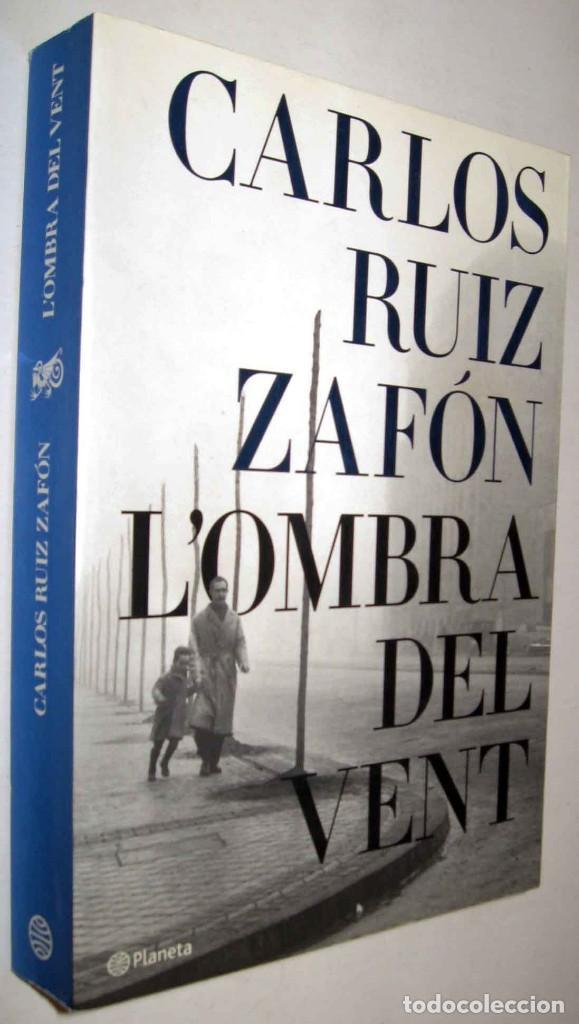 L´OMBRA DEL VENT - CARLOS RUIZ ZAFON - EN CATALAN (Libros de segunda mano (posteriores a 1936) - Literatura - Narrativa - Terror, Misterio y Policíaco)