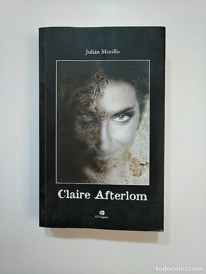 CLAIRE AFTERLOM. JULIAN MORILLO. EL TRAGALUZ. TDK362 (Libros de segunda mano (posteriores a 1936) - Literatura - Narrativa - Terror, Misterio y Policíaco)
