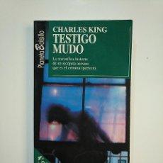 Libros de segunda mano: TESTIGO MUDO. - KING CHARLES. TDK363. Lote 151091778