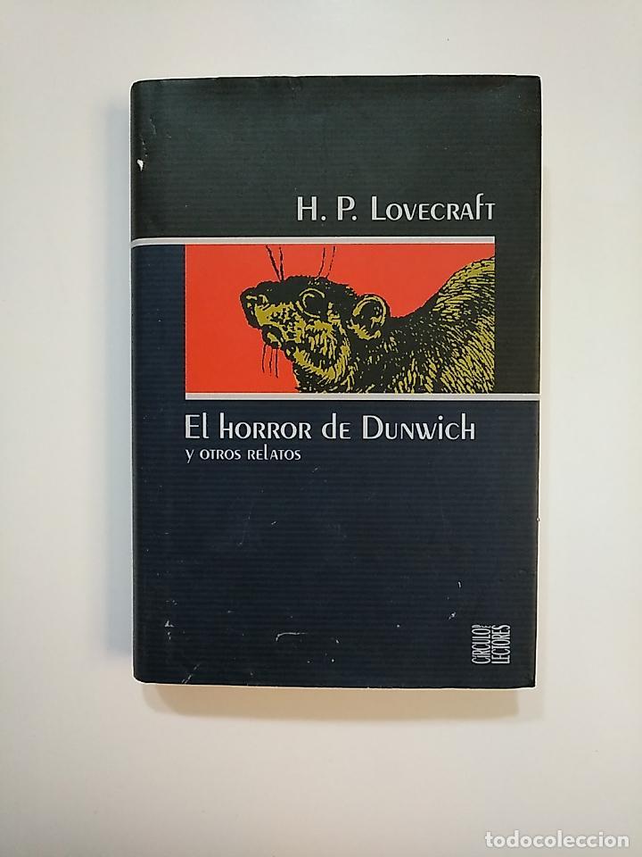 EL HORROR DE DUNWICH. - H. P. LOVECRAFT. CIRCULO DE LECTORES. TDK363 (Libros de segunda mano (posteriores a 1936) - Literatura - Narrativa - Terror, Misterio y Policíaco)