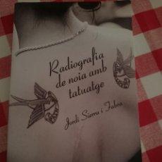 Libros de segunda mano: RADIOGRAFIA DE NOIA AMB TATUATGE - JORDI SIERRA I FABRA -EN CATALAN. Lote 229924655