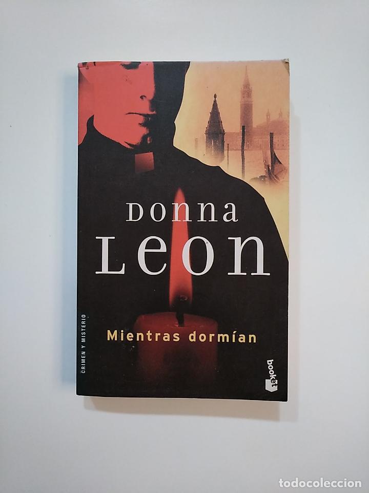 MIENTRAS DORMÍAN. DONNA LEON. TDK364 (Libros de segunda mano (posteriores a 1936) - Literatura - Narrativa - Terror, Misterio y Policíaco)
