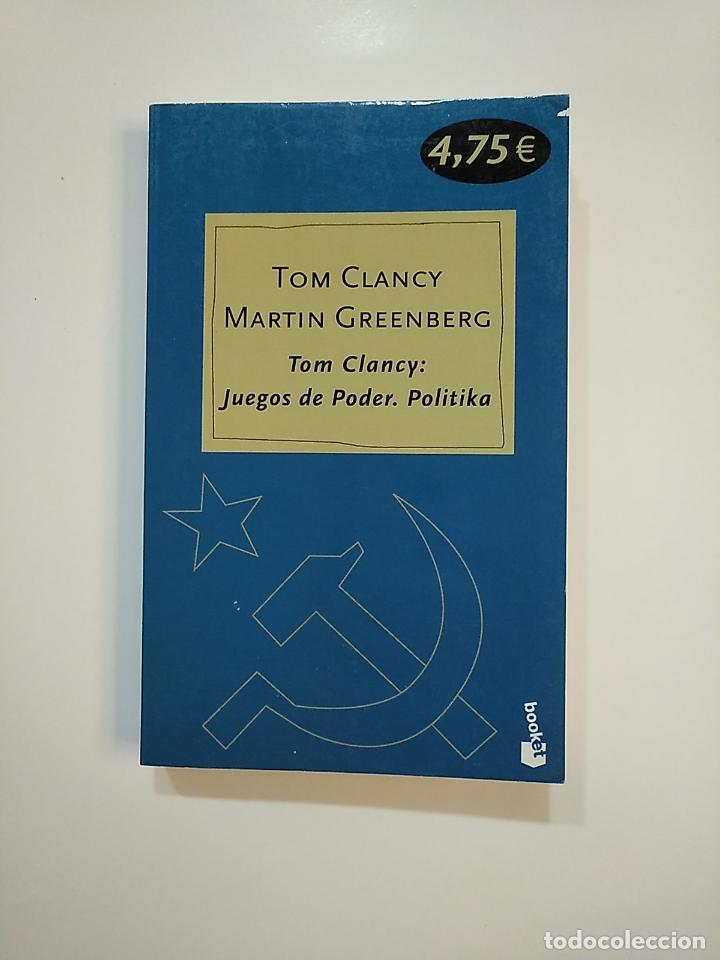 JUEGOS DE PODER. POLITIKA. - TOM CLANCY. MARTIN GREENBERG. TDK364 (Libros de segunda mano (posteriores a 1936) - Literatura - Narrativa - Terror, Misterio y Policíaco)