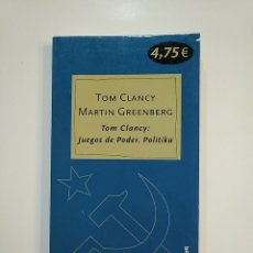 Libros de segunda mano: JUEGOS DE PODER. POLITIKA. - TOM CLANCY. MARTIN GREENBERG. TDK364. Lote 151227194