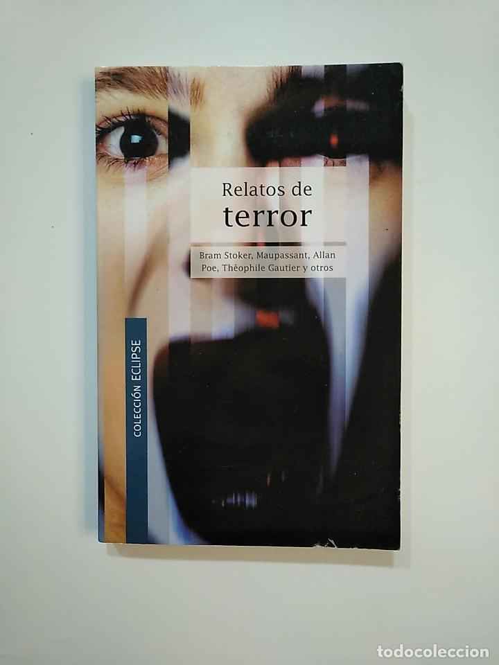 RELATOS DE TERROR. VV.AA. BRAM STOKER. EDGAR ALLAN POE. THEOPHILE GAUTIER. TDK364 (Libros de segunda mano (posteriores a 1936) - Literatura - Narrativa - Terror, Misterio y Policíaco)