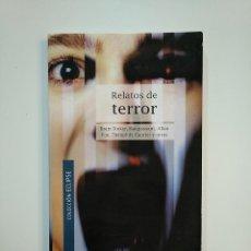 Libros de segunda mano: RELATOS DE TERROR. VV.AA. BRAM STOKER. EDGAR ALLAN POE. THEOPHILE GAUTIER. TDK364. Lote 151227334