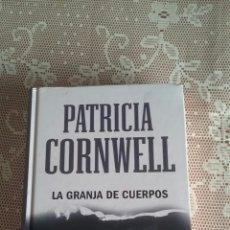 Libros de segunda mano: LA GRANJA DE CUERPOS. PATRICIA CORNWELL. TÍTULO ORIGINAL. THE BODY FARM.. Lote 151663210