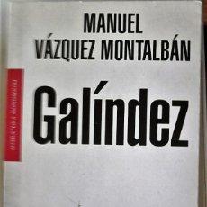 Libros de segunda mano: MANUEL VÁZQUEZ MONTALBÁN - GALÍNDEZ. Lote 151715174