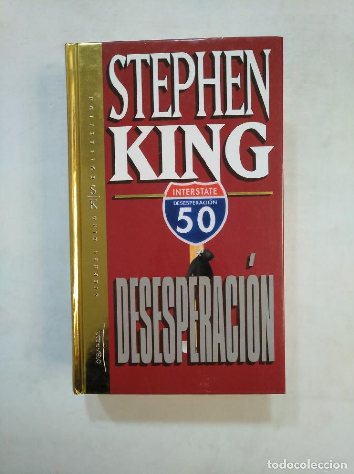 DESESPERACION. STEPHEN KING. ORBIS FABRI COLLECTION. TDK369 (Libros de segunda mano (posteriores a 1936) - Literatura - Narrativa - Terror, Misterio y Policíaco)