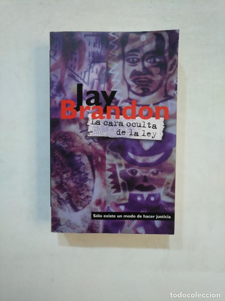 LA CARA OCULTA DE LA LEY. - BRANDON, JAY. TDK369 (Libros de segunda mano (posteriores a 1936) - Literatura - Narrativa - Terror, Misterio y Policíaco)