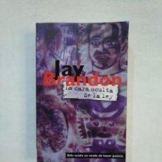 Libros de segunda mano: LA CARA OCULTA DE LA LEY. - BRANDON, JAY. TDK369. Lote 151949526