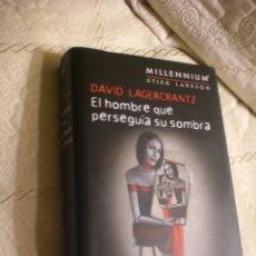 Libros de segunda mano: EL HOMBRE QUE PERSEGUÍA SU SOMBRA, LAGERCRANTZ , TAPA DURA. Lote 152126578