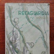 Libros de segunda mano: RETAGUARDIA. ESPINA, CONCHA. 1937. NUEVA ESPAÑA. 1ª EDICIÓN. Lote 152161837