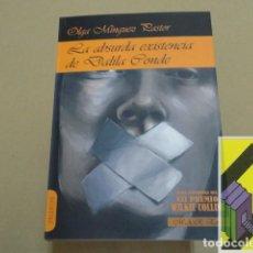 Libros de segunda mano: MINGUEZ PASTOR, OLGA:LA ABSURDA EXISTENCIA DE DALILA CONDE. Lote 152277770