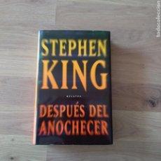Libros de segunda mano: DESPUÉS DEL ANOCHECER. STEPHEN KING. PLAZA&JANÉS.. Lote 152289325