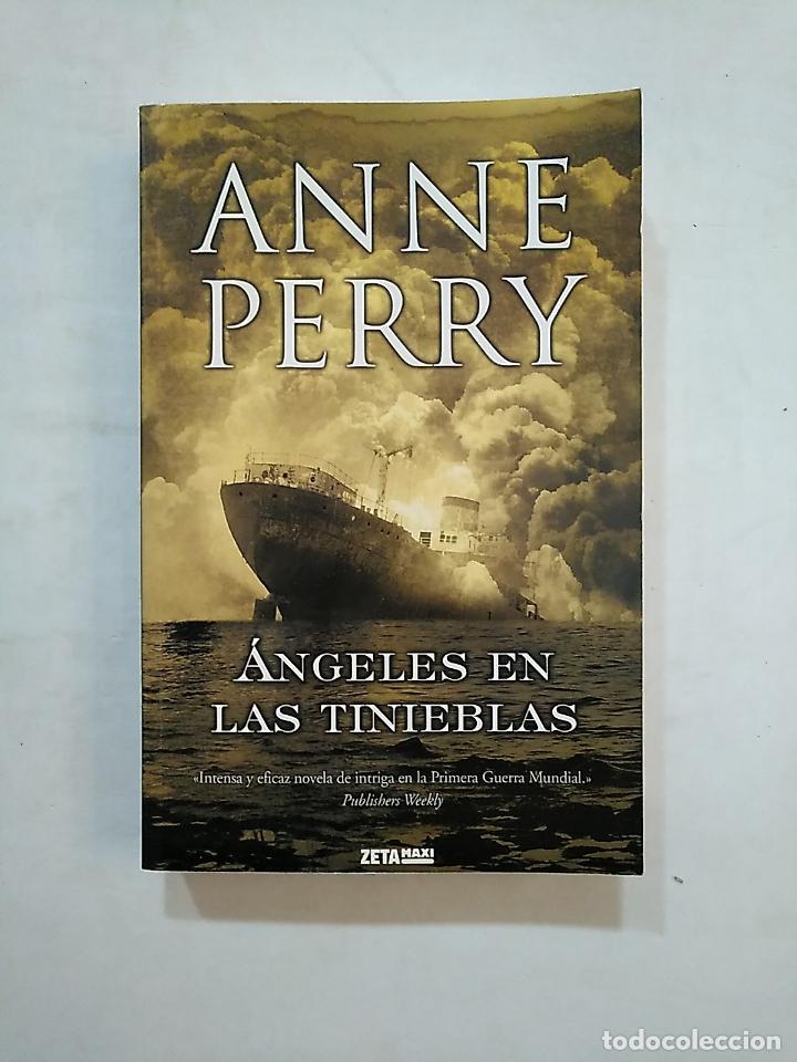 ÁNGELES EN LAS TINIEBLAS. ANNE PERRY. TDK369 (Libros de segunda mano (posteriores a 1936) - Literatura - Narrativa - Terror, Misterio y Policíaco)
