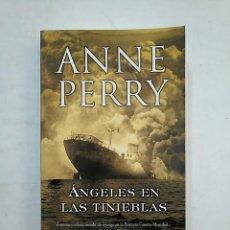 Libros de segunda mano: ÁNGELES EN LAS TINIEBLAS. ANNE PERRY. TDK369. Lote 152414890