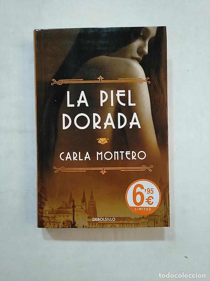LA PIEL DORADA. - CARLA MONTERO. DEBOLSILLO. TDK369 (Libros de segunda mano (posteriores a 1936) - Literatura - Narrativa - Terror, Misterio y Policíaco)