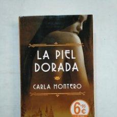 Libros de segunda mano: LA PIEL DORADA. - CARLA MONTERO. DEBOLSILLO. TDK369. Lote 152415898